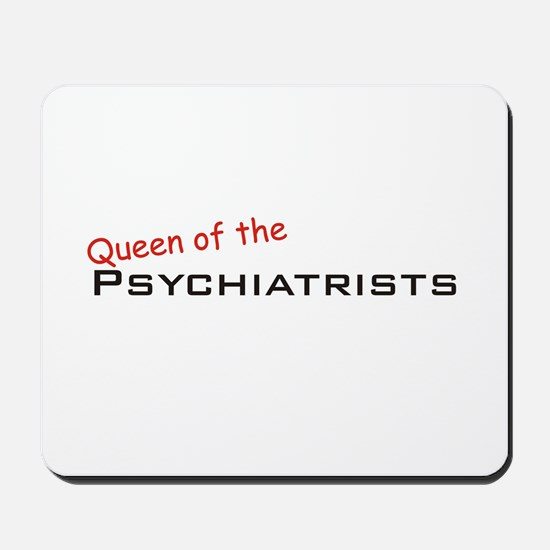 Psychiatrists / Queen Mousepad