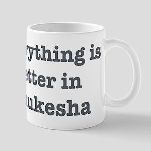 Better in Waukesha Mug
