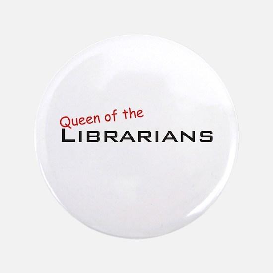 """Librarians / Queen 3.5"""" Button"""