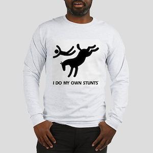 Horse I Do My Own Stunts Long Sleeve T-Shirt
