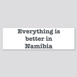 Better in Namibia Bumper Sticker