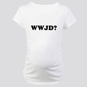 WWJD? Maternity T-Shirt