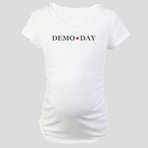 DEMO DAY SHIRT Maternity T-Shirt