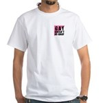 Gay Doesn't Go Away White T-Shirt