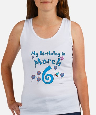 March 6th Birthday Women's Tank Top