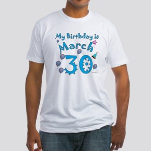 March 30th Birthday Fitted T-Shirt