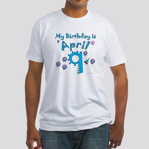 April 9th Birthday Fitted T-Shirt