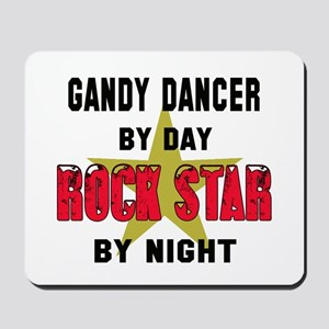 Gandy dancer By Day, Rock Star By night Mousepad