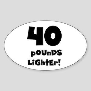 40 Pounds Lighter Oval Sticker