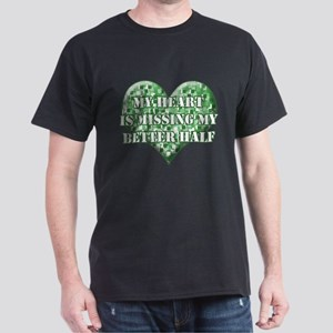 My Heart Is Missing My Better Dark T-Shirt