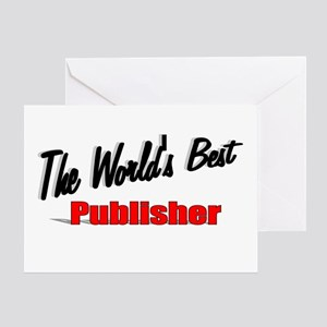 """""""The World's Best Publisher"""" Greeting Card"""