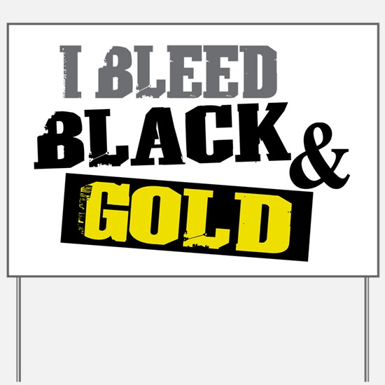 Bleed Black and Gold Yard Sign
