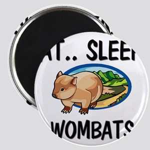 Eat ... Sleep ... WOMBATS Magnet