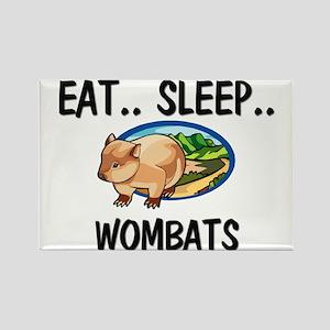Eat ... Sleep ... WOMBATS Rectangle Magnet