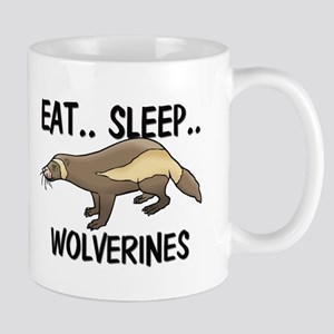 Eat ... Sleep ... WOLVERINES Mug