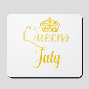 Queens are Born in July Women Girl Birth Mousepad