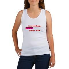 LOVE LOADING...PLEASE WAIT Women's Tank Top