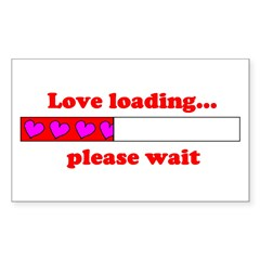 LOVE LOADING...PLEASE WAIT Rectangle Decal