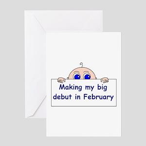 MAKING MY BIG DEBUT IN FEBRUA Greeting Card