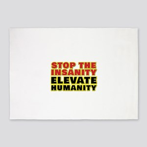 STOP THE INSANITY ELEVATE HUMANITY! 5'x7'Area Rug