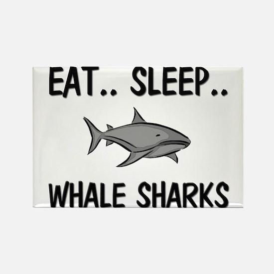Eat ... Sleep ... WHALE SHARKS Rectangle Magnet