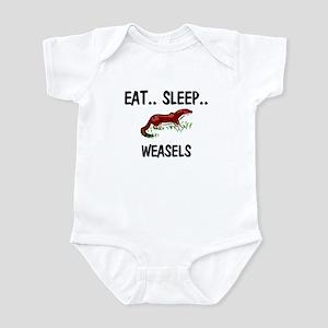Eat ... Sleep ... WEASELS Infant Bodysuit