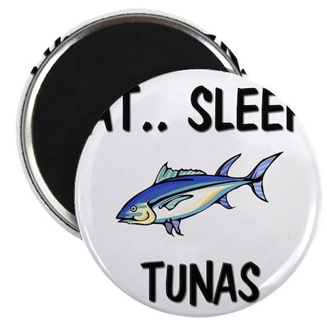 Eat ... Sleep ... TUNAS Magnet