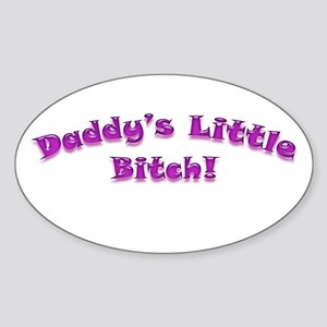 Daddy's Little Bitch Oval Sticker