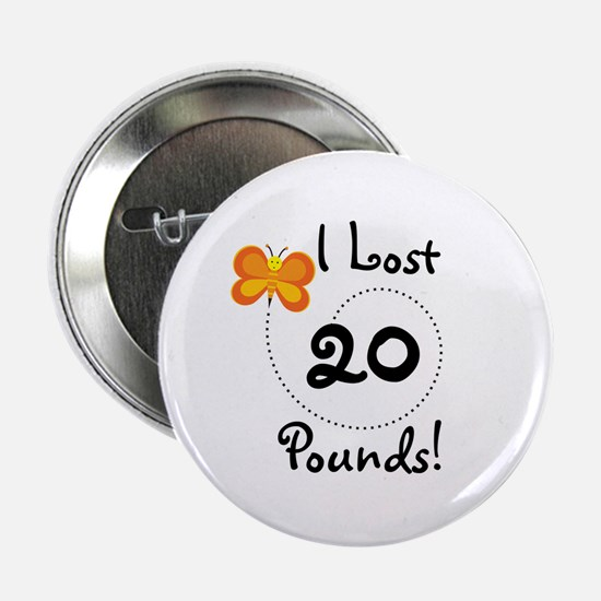 "I Lost 20 Pounds 2.25"" Button"
