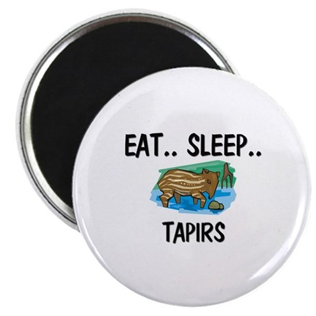 "Eat ... Sleep ... TAPIRS 2.25"" Magnet (10 pack)"