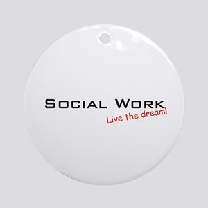 Social Work / Dream! Ornament (Round)