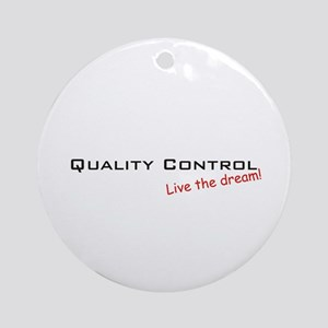 Quality Control / Dream! Ornament (Round)
