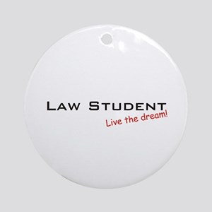 Law Student / Dream! Ornament (Round)