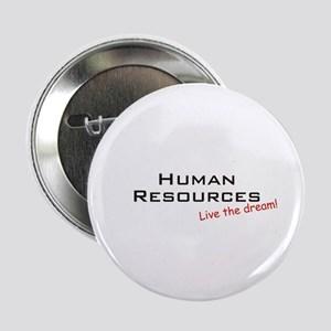 "Human Resources / Dream! 2.25"" Button"
