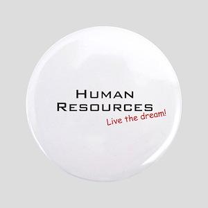 "Human Resources / Dream! 3.5"" Button"