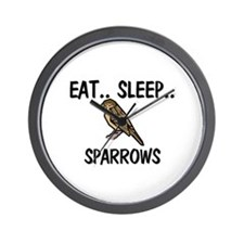 Eat ... Sleep ... SPARROWS Wall Clock