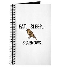 Eat ... Sleep ... SPARROWS Journal