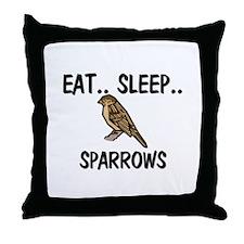 Eat ... Sleep ... SPARROWS Throw Pillow