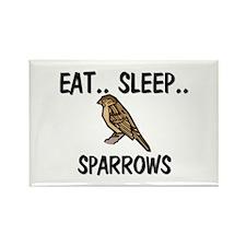 Eat ... Sleep ... SPARROWS Rectangle Magnet