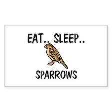 Eat ... Sleep ... SPARROWS Rectangle Sticker