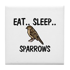 Eat ... Sleep ... SPARROWS Tile Coaster