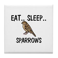 Eat ... Sleep ... SPARROWS Tile Coaster