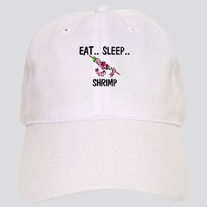 Eat ... Sleep ... SHRIMP Cap