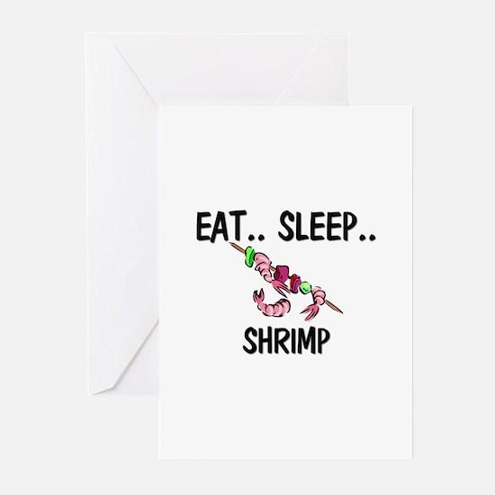 Eat ... Sleep ... SHRIMP Greeting Cards (Pk of 10)