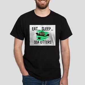 Eat ... Sleep ... SEA OTTERS Dark T-Shirt