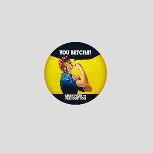 YOU BETCHA Palin 2012 Campaign Mini Button
