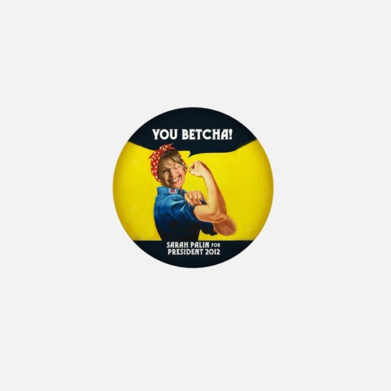YOU BETCHA Palin 2012 Campaign Mini Button