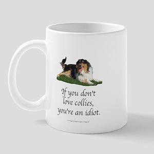 If You Don't Love Collies Mug