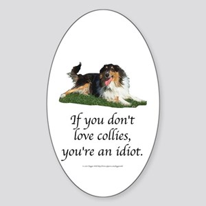 If You Don't Love Collies Oval Sticker