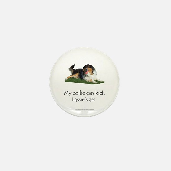 My Collie Can Kick Lassie's Ass Mini Button